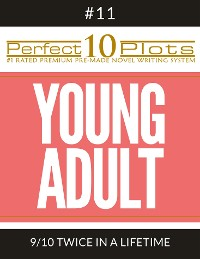"""Cover Perfect 10 Young Adult Plots #11-9 """"TWICE IN A LIFETIME"""""""