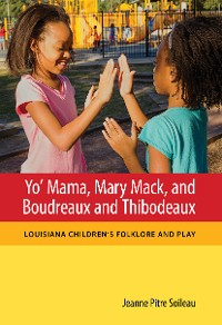 Cover Yo' Mama, Mary Mack, and Boudreaux and Thibodeaux