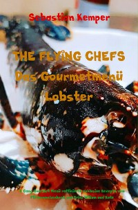 Cover THE FLYING CHEFS Das Gourmetmenü Lobster
