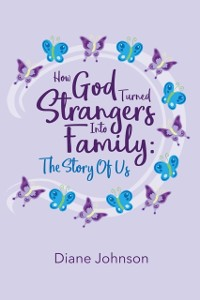 Cover How God Turned Strangers Into Family