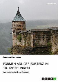 Cover Formen adliger Existenz im 18. Jahrhundert