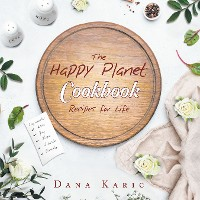 Cover The Happy Planet: Cookbook Recipes for Life
