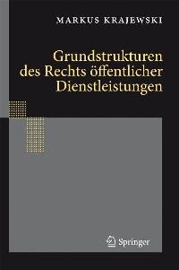 Cover Grundstrukturen des Rechts öffentlicher Dienstleistungen