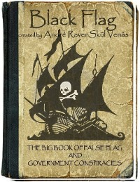 Cover Black Flag: The Big Book of False Flag and Government Conspiracies