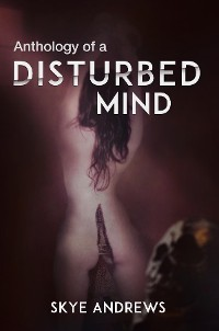Cover Anthology of A Disturbed Mind