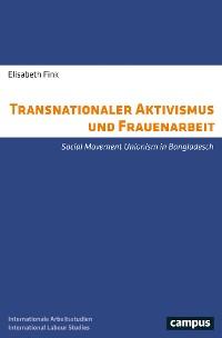 Cover Transnationaler Aktivismus und Frauenarbeit