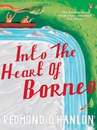 Cover Into the Heart of Borneo