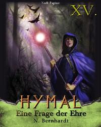 Cover Der Hexer von Hymal, Buch XV: Eine Frage der Ehre