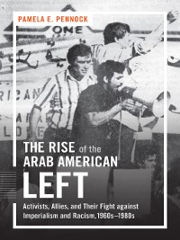 Cover The Rise of the Arab American Left