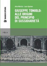 Cover Giuseppe Toniolo: alle origini del principio di sussidiarietà