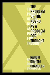 Cover X—The Problem of the Negro as a Problem for Thought