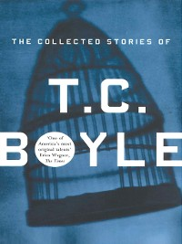 Cover The Collected Stories of T. Coraghessan Boyle