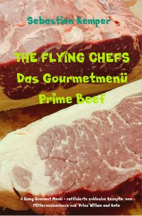 Cover THE FLYING CHEFS Das Gourmetmenü Prime Beef