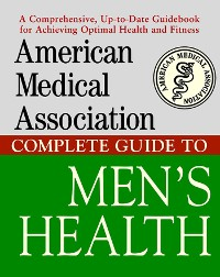 Cover American Medical Association Complete Guide to Men's Health