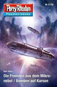 Cover Planetenroman 51 + 52: Die Fremden aus dem Mikronebel / Bomben auf Karson