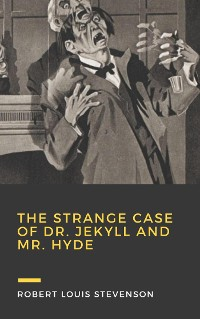 Cover The Strange Case of Dr Jekyll and Mr Hyde (Annotated)