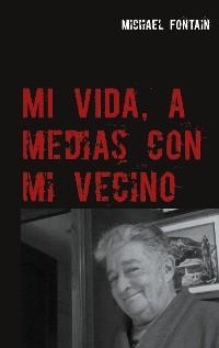 Cover Mi vida, a medias con mi vecino