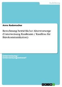 Cover Berechnung betrieblicher Altersvorsorge (Unterweisung Kaufmann / Kauffrau für Bürokommunikation)