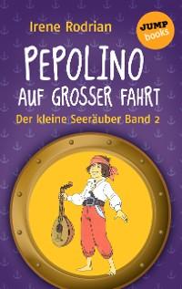 Cover Der kleine Seeräuber - Band 2: Pepolino auf großer Fahrt