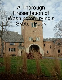 Cover A Thorough Presentation of Washington Irving's Sketch Book