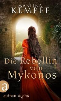 Cover Die Rebellin von Mykonos