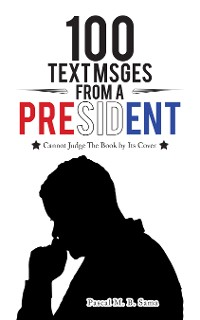 Cover 100 Text Msges from  a President