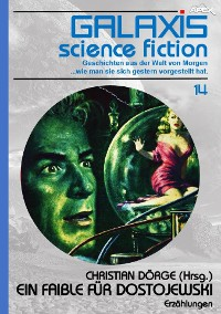 Cover GALAXIS SCIENCE FICTION, Band 14: EIN FAIBLE FÜR DOSTOJEWSKI