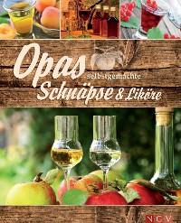 Cover Opas selbstgemachte Schnäpse & Liköre