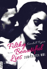 Cover Filthy Beautiful Lies - Zum ersten Mal