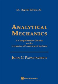 Cover Analytical Mechanics: A Comprehensive Treatise On The Dynamics Of Constrained Systems (Reprint Edition)