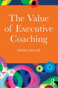 Cover Value of Executive Coaching