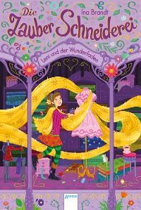 Cover Die Zauberschneiderei (1). Leni und der Wunderfaden