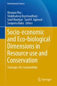 Cover Socio-economic and Eco-biological Dimensions in Resource use and Conservation