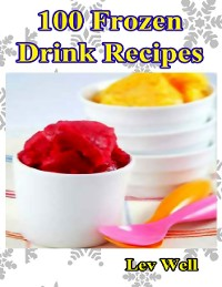 Cover 100 Frozen Drink Recipes