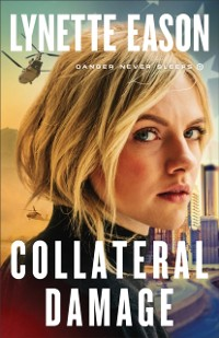 Cover Collateral Damage (Danger Never Sleeps Book #1)