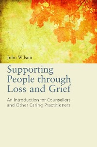 Cover Supporting People through Loss and Grief