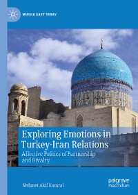 Cover Exploring Emotions in Turkey-Iran Relations