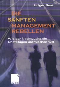 Cover Die sanften Managementrebellen