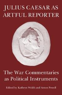 Cover Julius Caesar as Artful Reporter