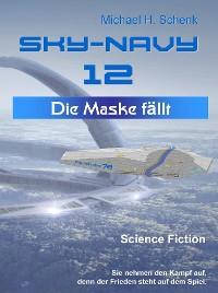 Cover Sky-Navy 12 - Die Maske fällt
