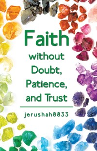 Cover Faith Without Doubt, Patience, and Trust