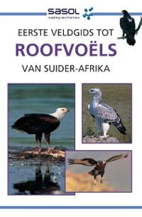 Cover Sasol Eerste Veldgids tot Roofvoels van Suider-Afrika