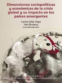 Cover Dimensiones sociopolíticas y económicas de la crisis global y su impacto en los países emergentes