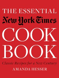 Cover The Essential New York Times Cookbook: Classic Recipes for a New Century (First Edition)