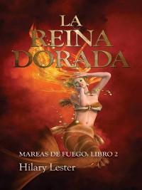 Cover La Reina Dorada. Mareas de Fuego