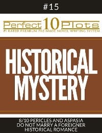 "Cover Perfect 10 Historical Mystery Plots #15-8 ""PERICLES AND ASPASIA – DO NOT MARRY A FOREIGNER – HISTORICAL ROMANCE"""