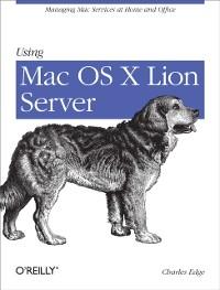 Cover Using Mac OS X Lion Server