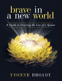 Cover Brave In a New World: A Guide to Grieving