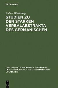Cover Studien zu den starken Verbalabstrakta des Germanischen