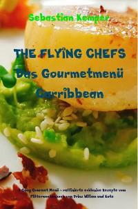 Cover THE FLYING CHEFS Das Gourmetmenü Carribbean